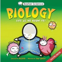 Basher Science: Biology: Life as We Know It!