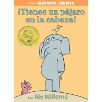 Elefante y Cerdita: ¡Tienes un pájaro en la cabeza! (Elephant and Piggie: There Is a Bird on Your Head, Spanish Edition)