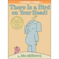 Elephant and Piggie: There is a Bird on Your Head!