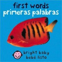 Bright Baby: First Words / Bebé listo: primeras palabras (Bilingual Board Book, English/Spanish)