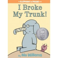 Elephant and Piggie: I Broke My Trunk!