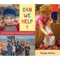 Can We Help?: Kids Volunteering to Help Their Communitities