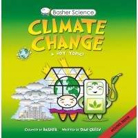 Basher Science: Climate Change: A Hot Topic!