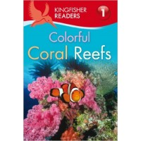 Colorful Coral Reefs (Kingfisher Readers, Level 1)