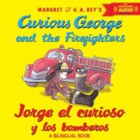 Curious George and the Firefighters / Jorge el curioso y los bomberos (Bilingual, English/Spanish)