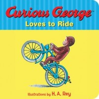 Curious George Loves to Ride (Board Book)