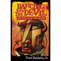 Dancing With the Devil and Other Tales from Beyond / Bailando con el diablo y otros cuentos del mas alla (Bilingual, English/Spanish)