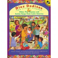 Diez Deditos: Ten Little Fingers and Other Play Rhymes and Action Songs from Latin America (Bilingual, English/Spanish)