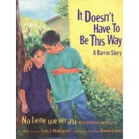 It Doesn't Have to Be This Way: A Barrio Story / No tiene que ser asi: Una historia del barrio (Bilingual, English/Spanish)
