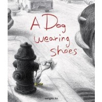 A Dog Wearing Shoes (First Book Special Edition)