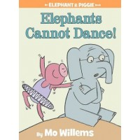 Elephant and Piggie: Elephants Cannot Dance!