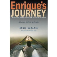 Enrique's Journey : The True Story of a Boy Determined to Reunite with His Mother (Young Adult Adaptation)