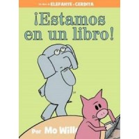 Elefante y Cerdita: ¡Estamos en un libro! (Elephant and Piggie: We Are In a Book!, Spanish Edition)