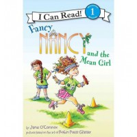 Fancy Nancy and the Mean Girl (I Can Read, Level 1)