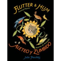 Flutter and Hum: Animal Poems / Aleteo y zumbido: Poemas do animales (Bilingual, English/Spanish)