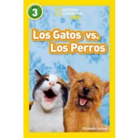 Los gatos vs. los perros (Cats vs. Dogs, Spanish Edition) (National Geographic Readers, Level 3)