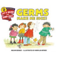 Germs Make Me Sick! (Let's Read and Find Out Science, Level 2)