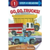 Go, Go, Trucks! (Step Into Reading, Level 1)