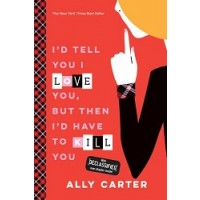 Gallagher Girls #1: I'd Tell You, But Then I'd Have to Kill You (eBook)
