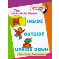The Berenstain Bears: Inside Outside Upside Down (Board Book)