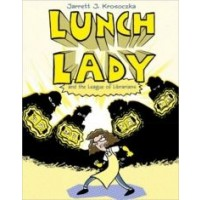 Lunch Lady #2: Lunch Lady and the League of Librarians