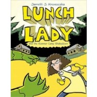 Lunch Lady #4: Lunch Lady and the Summer Camp Shakedown