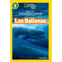 Grandes migraciones: las ballenas (Great Migrations: Whales, Spanish Edition) (National Geographic Readers, Level 3)