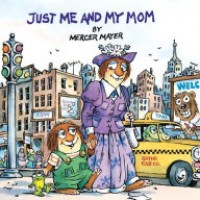 Little Critter: Just Me and My Mom