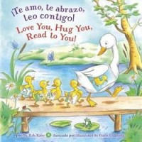 Love you, Hug You, Read to You! / ¡Te amo, te abrazo, leo contigo!/ (Bilingual Board Book, English/Spanish) (*Carton of 48 Board Books)