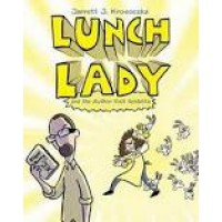 Lunch Lady #3: Lunch Lady And The Author Visit Vendetta