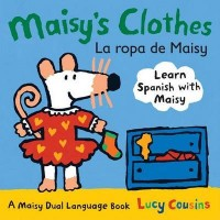 Maisy's Clothes / La ropa de Maisy (Bilingual Board Book, English/Spanish)