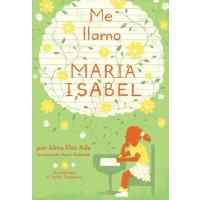 Me llamo Maria Isabel (My Name is Maria Isabel, Spanish Edition)