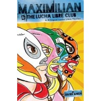 Max's Lucha Libre Adventures: Maximilian & the Lucha Libre Club (Bilingual, English/Spanish)