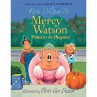 Mercy Watson #4: Princess in Disguise