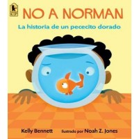 No a Norman: La historia de un pececito dorado (Not Norman, Spanish Edition)