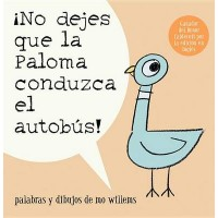 No dejes que la paloma conduzca el autobus! (Don't Let the Pigeon Drive the Bus, Spanish Edition)