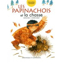 Les Papinachois et la chasse (The Papinachois and hunting, French Edition, Collection Premières nations)