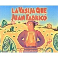 La vasija que Juan fabrico (The Pot That Juan Built, Spanish Edition)