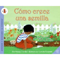 Aprende y descubre la ciencia: Como crece una semilla (Let's Read and Find Out Science: How A Seed Grows, Spanish Edition)