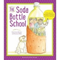 The Soda Bottle School: A True Story of Recycling, Teamwork, and One Crazy Idea (*Carton of 20 Paperbacks)