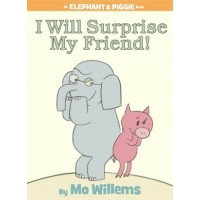 Elephant and Piggie: I Will Surprise My Friend!