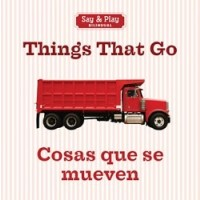 Things That Go / Cosas que se mueven (Bilingual Board Book, English/Spanish)