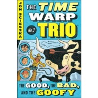 The Time Warp Trio #3: The Good, the Bad, and the Goofy