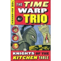 The Time Warp Trio #1: The Knights of the Kitchen Table