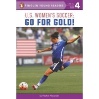 U.S. Women's Soccer: Go for Gold! (Penguin Young Readers, Level 4)