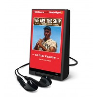 We Are the Ship: The Story of Negro League Baseball (Playaway)