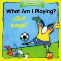 What Am I Playing? / ¿Qué juego? (Bilingual Board Book, English/Spanish)