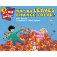 Why Do Leaves Change Color? (Let's Read and Find Out Science, Level 2)