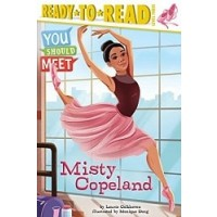 You Should Meet Misty Copeland (Ready-to-Read, Level 3)