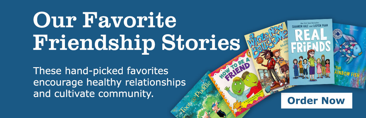 Our Favorite Friendship Stories